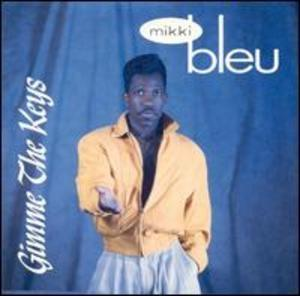 Album  Cover Mikki Bleu - Gimme The Keys on ULTRAX Records from 1991