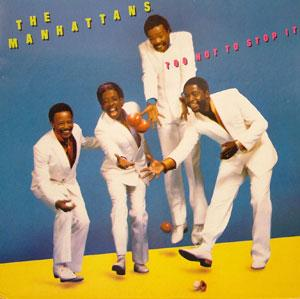 Album  Cover The Manhattans - Too Hot To Stop It on CBS Records from 1985