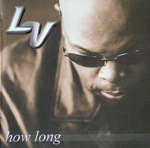 Album  Cover L.v. - How Long on RELATIVITY Records from 2000