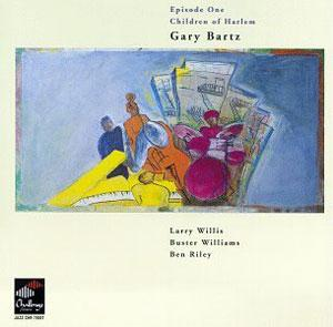 Album  Cover Gary Bartz - Episode One Children Of Harlem on JAZZ CHALLENGE Records from 1994