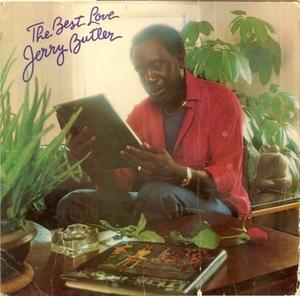 Album  Cover Jerry Butler - The Best Love I Ever Had on PHILADELPHIA INTERNATIONAL Records from 1980