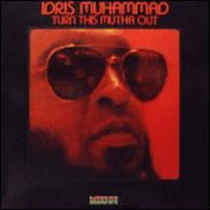 Album  Cover Idris Muhammad - Turn This Mutha Out on KUDU Records from 1977