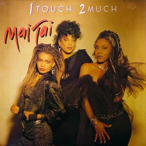 Album  Cover Mai Tai - 1 Touch 2 Much on MERCURY (POLYGRAM) Records from 1986