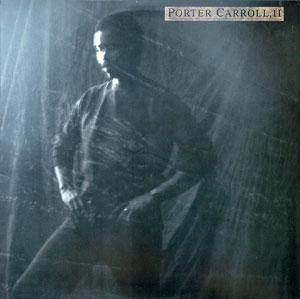 Album  Cover Porter Carroll Ii - Porter Carroll Ii on ISLAND Records from 1986