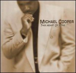 Album  Cover Michael Cooper - This Heart Of Mine on LIGHTYEAR Records from 2001