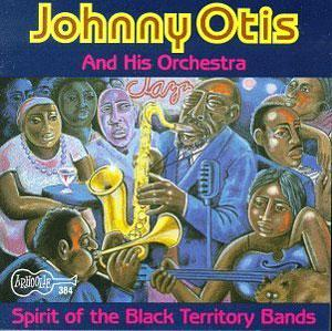 Album  Cover Johnny Otis - Spirit Of The Black Territory Bands on  Records from 1993