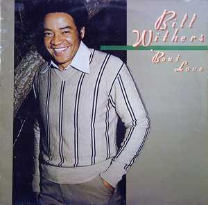Album  Cover Bill Withers - Bout Love on COLUMBIA Records from 1979