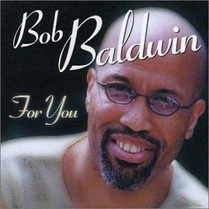 Album  Cover Bob Baldwin - For You on EXPANSION Records from 2002
