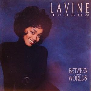 Front Cover Album Lavine Hudson - Between Two Worlds