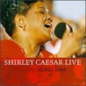 Front Cover Album Shirley Caesar - Live...He Will Come