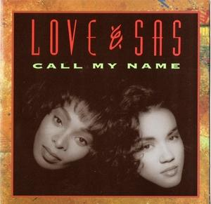 Album  Cover Love And Sas - Call My Name on RCA Records from 1991