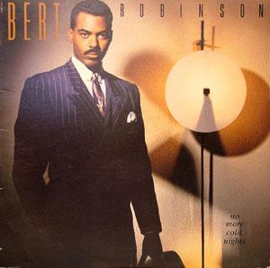 Album  Cover Bert Robinson - No More Cold Nights on CAPITOL Records from 1987