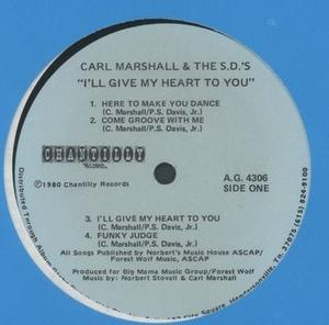 Album  Cover Carl Marshall And The S.d.'s - I'll Give My Heart To You on CHANTILLY Records from 1980