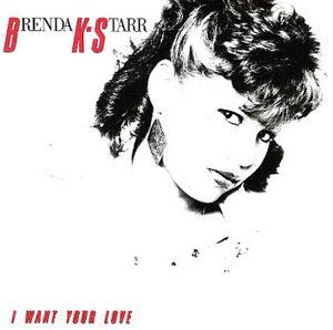 Album  Cover Brenda K. Starr - I Want Your Love on MIRAGE (ATLANTIC RECORDING) Records from 1985