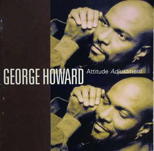 Album  Cover George Howard - Attitude Adjustment on GRP Records from 1995