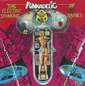 Album  Cover Funkadelic - The Electric Spanking Of War Babies on PRIORITY Records from 1981