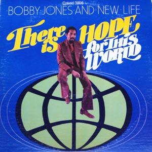 Album  Cover Bobby Jones And New Life - There Is Hope For This World on CREED Records from 1979