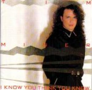 Album  Cover Tim Miner - I Know You Think You Know on SPARROW Records from 1988