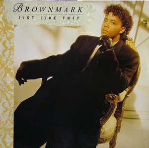 Album  Cover Brownmark - Just Like That on MOTOWN Records from 1988