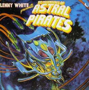 Album  Cover Lenny White - The Adventures Of Astral Pirates on ELEKTRA (ELEKTRA/ASYLUM/NONESU Records from 1978
