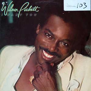 Album  Cover Wilson Pickett - I Want You on EMI AMERICA Records from 1979