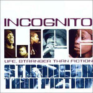 Album  Cover Incognito - Life Stranger Than Fiction on TALKING LOUD Records from 2001