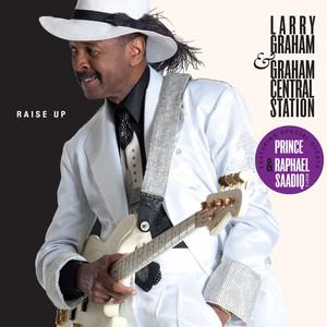 Album  Cover Larry Graham And Graham Central Station - Raise Up on RAZOR & TIE LABEL Records from 2012