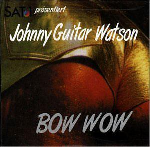 Album  Cover Johnny Guitar Watson - Bow Wow on M-HEAD Records from 1994