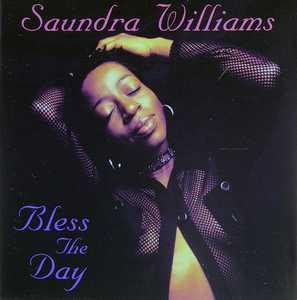 Album  Cover Saundra Williams - Bless The Day on GROOV-A-TOON Records from 1999
