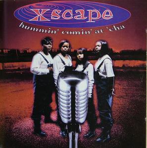 Album  Cover Xscape - Hummin' Comin' At 'cha on SONY Records from 1993
