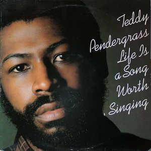 Front Cover Album Teddy Pendergrass - LIFE IS A SONG WORTH SINGING
