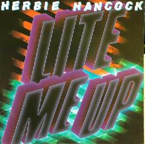 Album  Cover Herbie Hancock - Lite Me Up! on CBS (COLUMBIA) Records from 1982