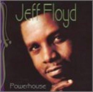 Album  Cover Jeff Floyd - Powerhouse on WILBE Records from 2000