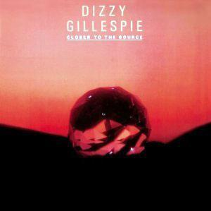Album  Cover Dizzy Gillespie - Closer To The Source on ATLANTIC Records from 1984