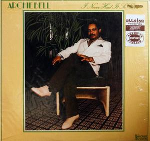 Album  Cover Archie Bell - I Never Had It So Good on BECKET Records from 1981