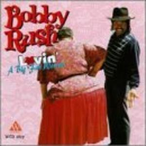 Album  Cover Bobby Rush - Lovin' A Big Fat Woman on WALDOXY Records from 1997