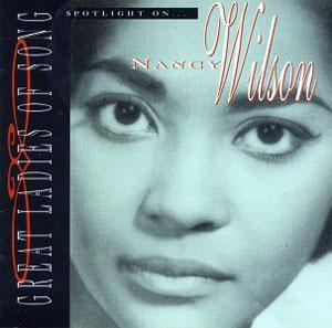 Album  Cover Nancy Wilson - Spotlight On Nancy Wilson [great Ladies Of... on CAPITOL Records from 1995