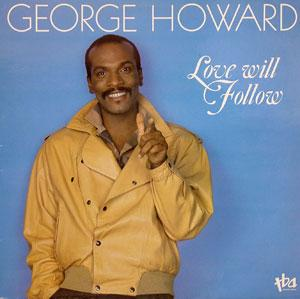 Album  Cover George Howard - Love Will Follow on TBA Records from 1986