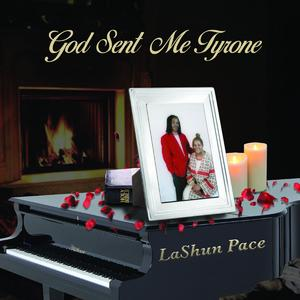 Album  Cover Lashun Pace - God Sent Me Tyrone on  Records from 2017