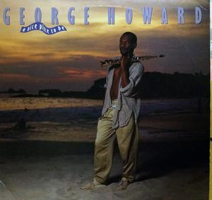 Album  Cover George Howard - A Nice Place To Be on MCA Records from 1986