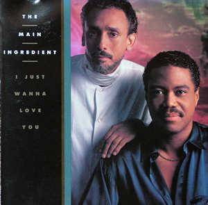 Album  Cover The Main Ingredient - I Just Wanna Love You on POLYDOR Records from 1989