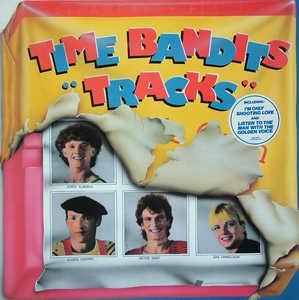 Album  Cover Time Bandits - Tracks on  Records from 1983
