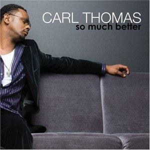 Album  Cover Carl Thomas - So Much Better on BUNGALO Records from 2007