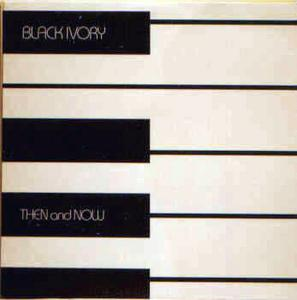 Album  Cover Black Ivory - Then And Now on PANORAMIC Records from 1984