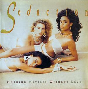 Album  Cover Seduction - Nothing Matters Without Love on A&M Records from 1989