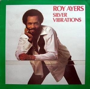 Album  Cover Roy Ayers - Silver Vibrations on UNO MELODIC (PINNACLE) Records from 1983