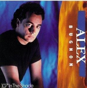 Album  Cover Alex Bugnon - 107 Degrees In The Shade on SONY Records from 1991