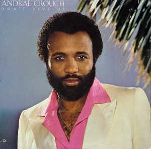 Front Cover Album Andraé Crouch - DON'T GIVE UP