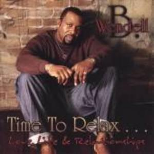 Album  Cover Wendell B. Brown - Time To Relax... Love, Life & Relationships on SMOOTHWAY Records from 2008