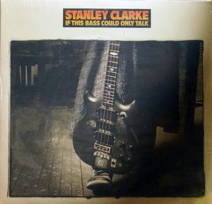 Album  Cover Stanley Clarke - If This Bass Could Only Talk on PORTRAIT Records from 1988